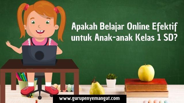 Apakah Belajar Online Efektif untuk Anak-anak Kelas 1 SD