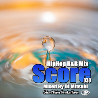 HipHop R&B Mix Score 038 Mixed By DJ Mitsuki