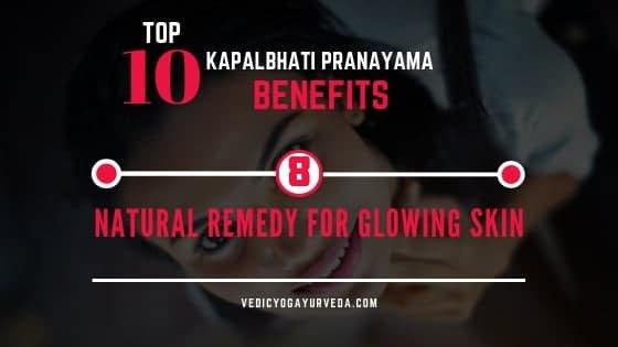 चमकदार त्वचेसाठी शीर्ष 10 कपालभात प्राणायाम फायदे -8 नैसर्गिक उपाय