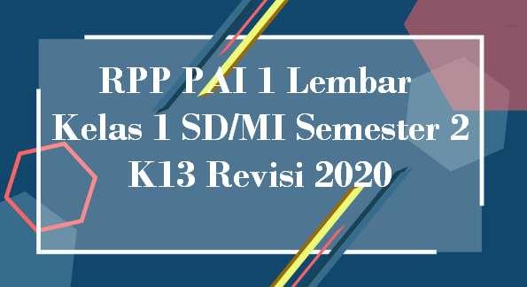 RPP PAI 1 Lembar Kelas 1 SD/MI Semester 2 K13 Revisi 2020