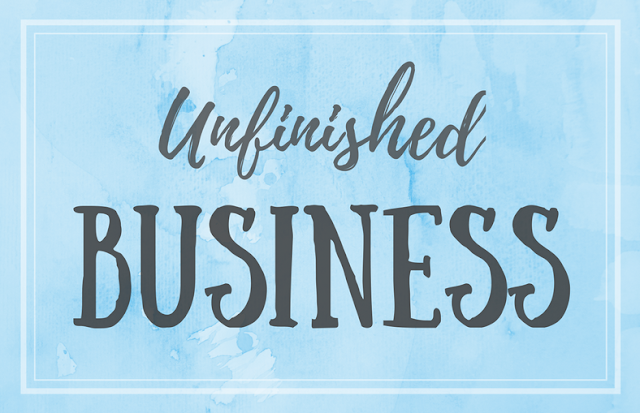 Unfinished Business - Never Ending List