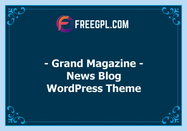 Grand Magazine | News Blog WordPress Nulled Download Free