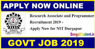 Research Associate and Programmer Recruitment 2019 - Apply Now for 03 Post in NIT Durgapur