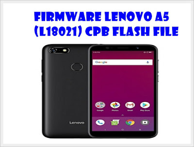 Firmware Lenovo A5 (L18021) CPB Flash File