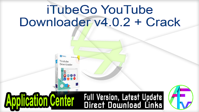 iTubeGo YouTube Downloader v4.0.2 + Crack