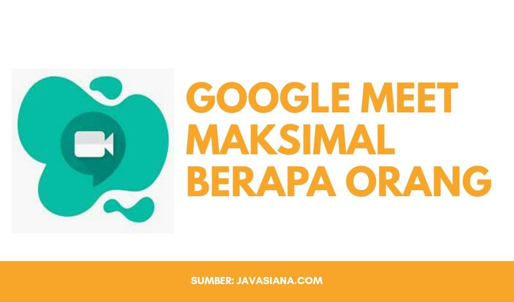 Google Meet Maksimal Berapa Orang
