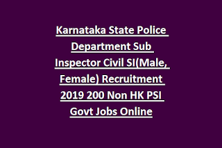 Karnataka State Police Department Sub Inspector Civil SI(Male, Female) Recruitment 2019 200 Non HK PSI Govt Jobs Online