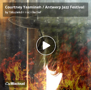https://www.mixcloud.com/straatsalaat/courtney-yasmineh-antwerp-jazz-festival/