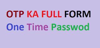 OTP Ka Full Form Kya Hota Hai?