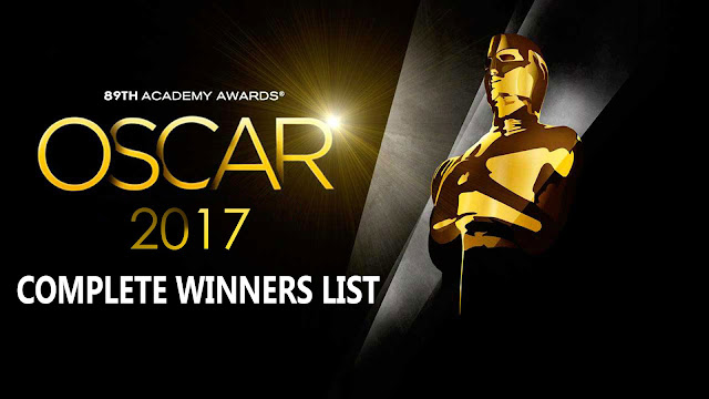 The 89th Academy Awards or OSCARS Awards 2017, The Following is complete list of Winners,