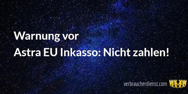 Titel: Warnung vor Astra EU Inkasso: Nicht zahlen!