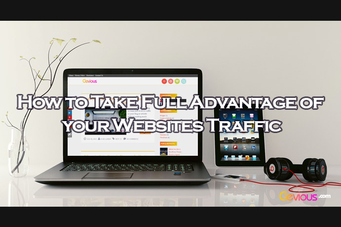 How to Take Full Advantage of your Websites Traffic - Clevious