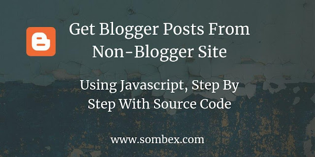 Retrieving Blogger's Recent Post Using JavaScript On Non-Blogger Site