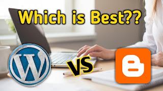 Blogger vs Wordpress,Blogger.com vs WordPress,Which is best Blogging platform