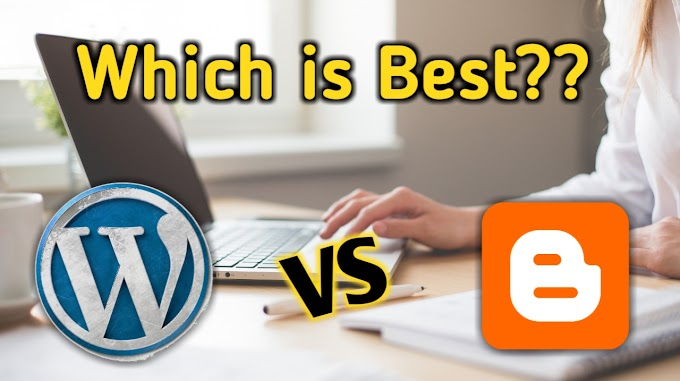 Blogger vs Wordpress | Which is better for Blogging career and making money!
