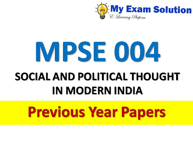 MPSE 004 SOCIAL AND POLITICAL THOUGHT IN MODERN INDIA Previous Year Papers