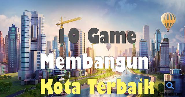 10 Game Membangun Kota Terbaik