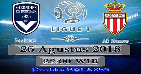 Prediksi Bola855 Bordeaux vs AS Monaco 26 Agustus 2018