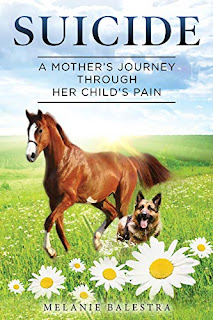 Suicide: A Mother's Journey Through Her Child's Pain by Melanie Balestra book promotion