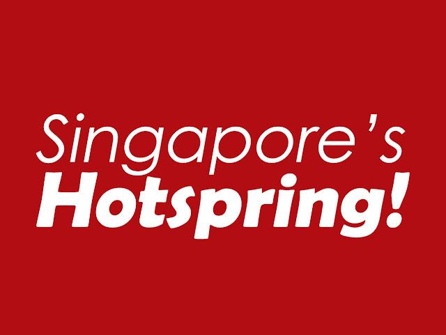 Singapore has Hotsprings too!