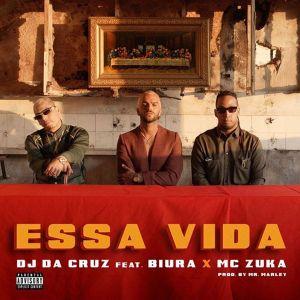 Dj Da Cruz – Essa Vida feat. Biura & Mc Zuka