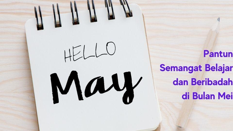 Pantun Semangat Belajar dan Beribadah di Bulan Mei