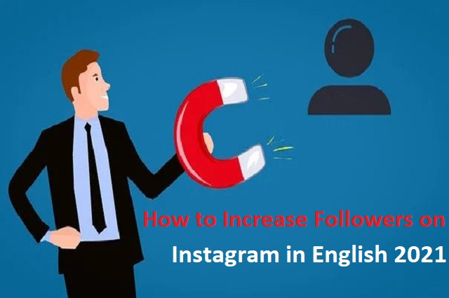 How to increase Instagram followers in English 2021
