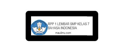 https://www.mauilmu.com/2020/11/rpp-1-lembar-bahasa-indonesia-kelas-7.html