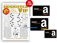 Concorso Enigmistica VIP: vinci 240 buoni Amazon da 30 euro! Come partecipare