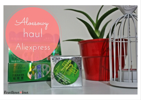 Aloesowy haul z Ali Express - kosmetyki z aloesem