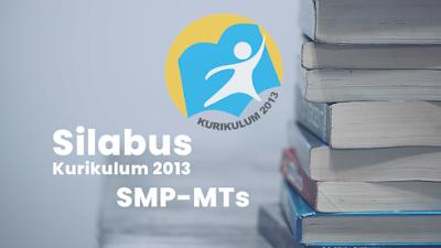 Silabus Kelas 7 8 dan 9 SMP/MTs Kurikulum 2013 Tahun Pelajaran 2021/2022