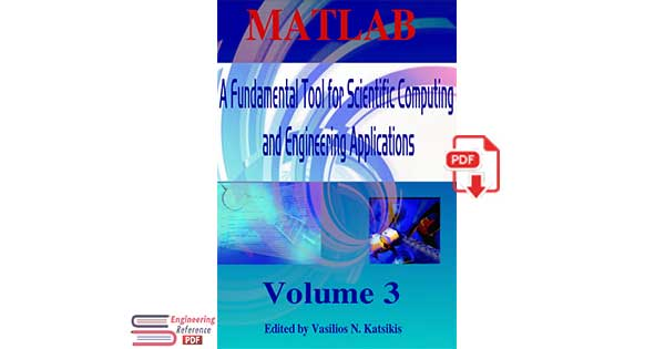 ATLAB_ A Fundamental Tool for Scientific Computing and Engineering Applications, Volume 3