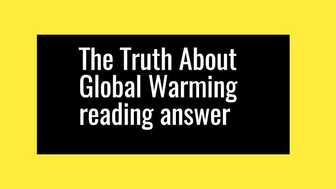 The Truth About Global Warming reading answer