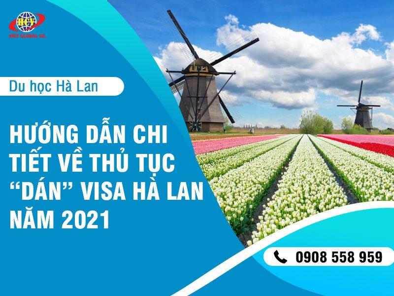 """Du học Hà Lan: Hướng dẫn chi tiết về thủ tục """"dán"""" visa Hà Lan năm 2021"""