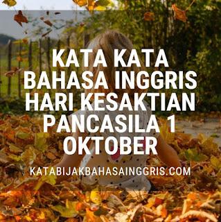 Kata Kata Bahasa Inggris Hari Kesaktian Pancasila 1 Oktober