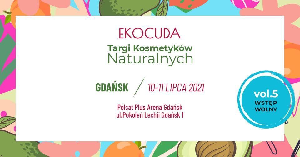 targi kosmetyczne EKOCUDA w Gdańsku 10-11 lipca 2021r