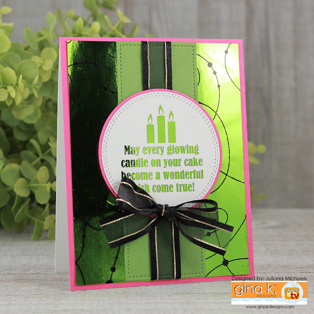 Happy Birthday Card by Juliana Michaels featuring Gina K Designs Birthday Essentials and Dots and Strings Foil Mates and Fancy Foils
