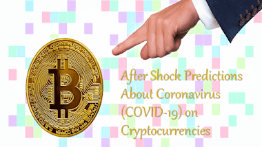 After Shock Predictions About Coronavirus (COVID-19) on Cryptocurrency