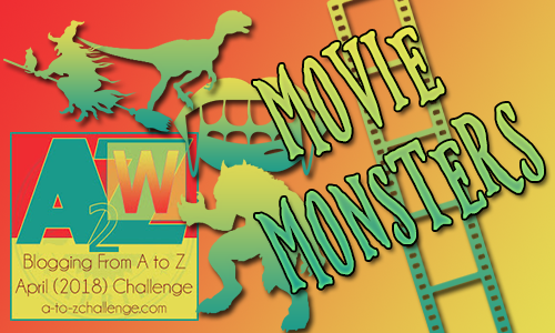 AtoZ2018 - W is for ... #MovieMonsters #AtoZChallenge