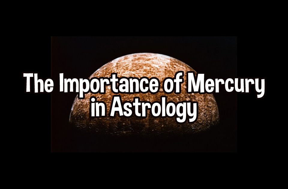 The Importance of Mercury in Astrology