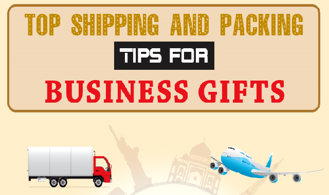 Top Shipping and Packing Tips for Business Gifts #infographic