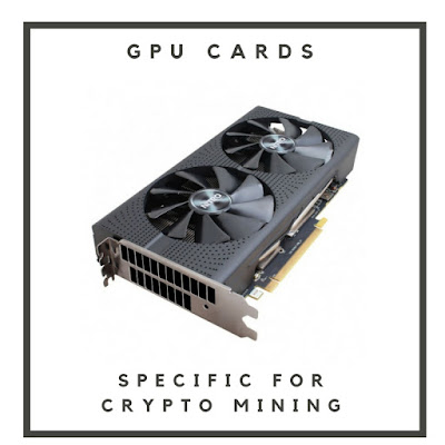 GPU Cards Specifically For Cryptocurrency Mining