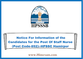 Notice For Information of the Candidates for the Post Of Staff Nurse (Post Code-892):-HPSSC Hamirpur