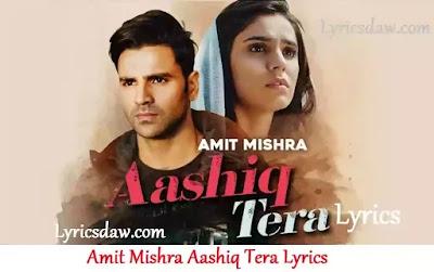 Amit Mishra Aashiq Tera Lyrics