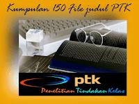 150 File Judul PTK Lengkap Sesuai Juknis Terbaru