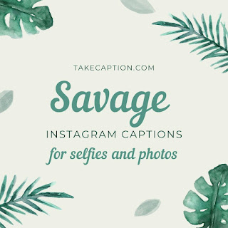 150+[Best] Savage Instagram captions for your selfies