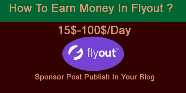 Flyout kya Hai ? Flyout Se PerDay 15 $ Kaise Kamaye ? Only Wordpress/Blogger Users
