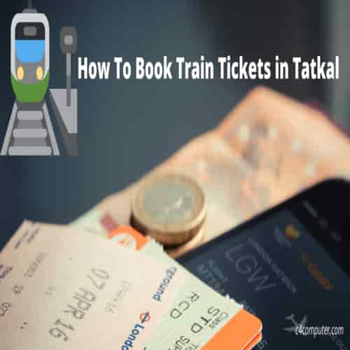 How To Book Train Tickets in Tatkal