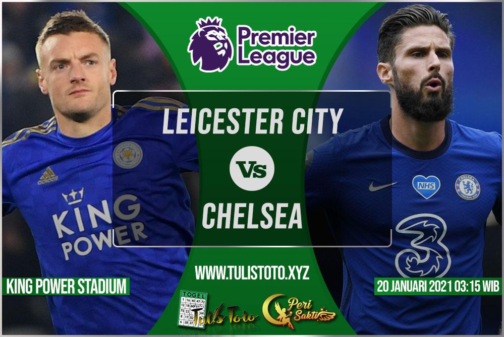 Prediksi Leicester City vs Chelsea 20 Januari 2021