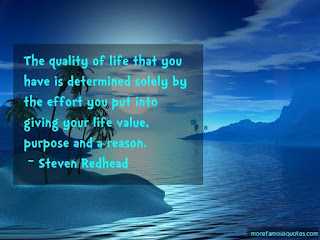 The quality of life Quote by STeven REdhead